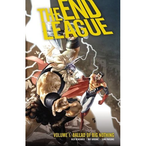 The End League, Vol. 1: Ballad of Big Nothing (SC)