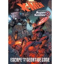 X-Men / Steve Rogers: Escape From The Negative Zone (HC)