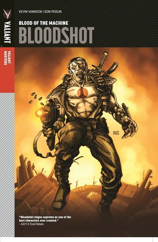 Valiant Masters: Bloodshot, Vol. 1: Blood of the Machine (HC)