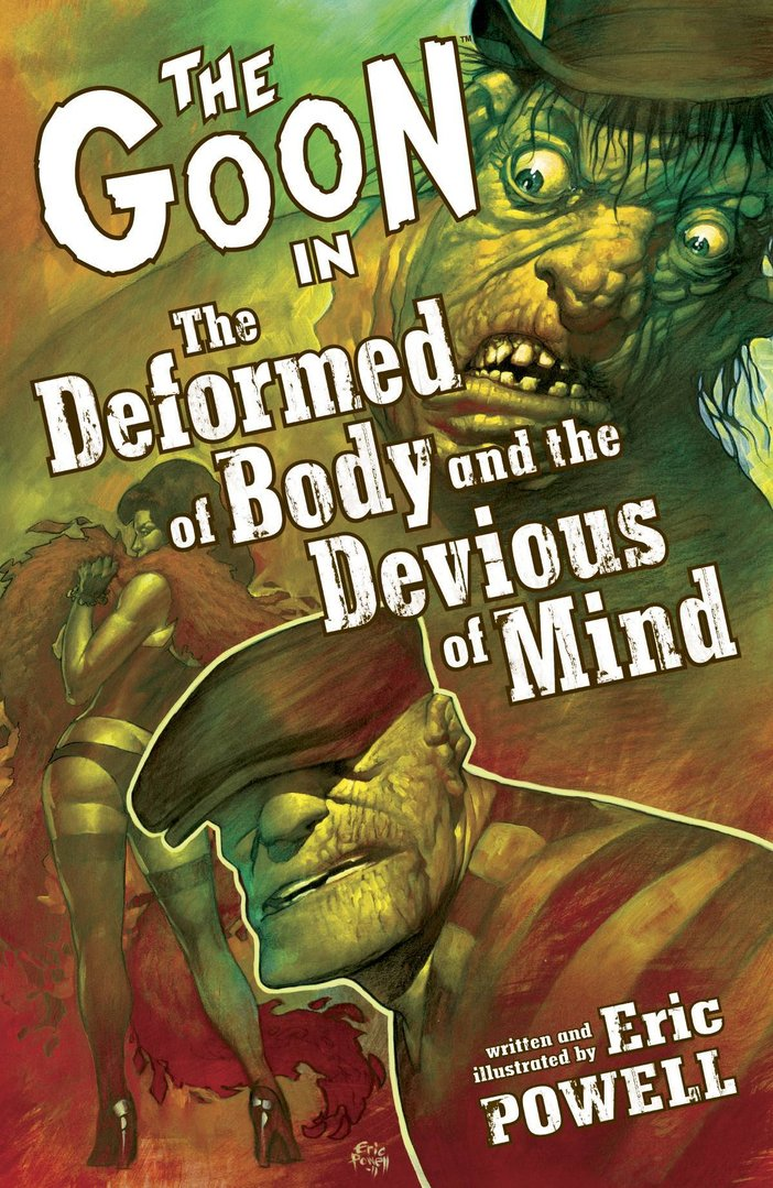 The Goon, Vol. 11: The Deformed of Body and the Devious of Mind (SC)