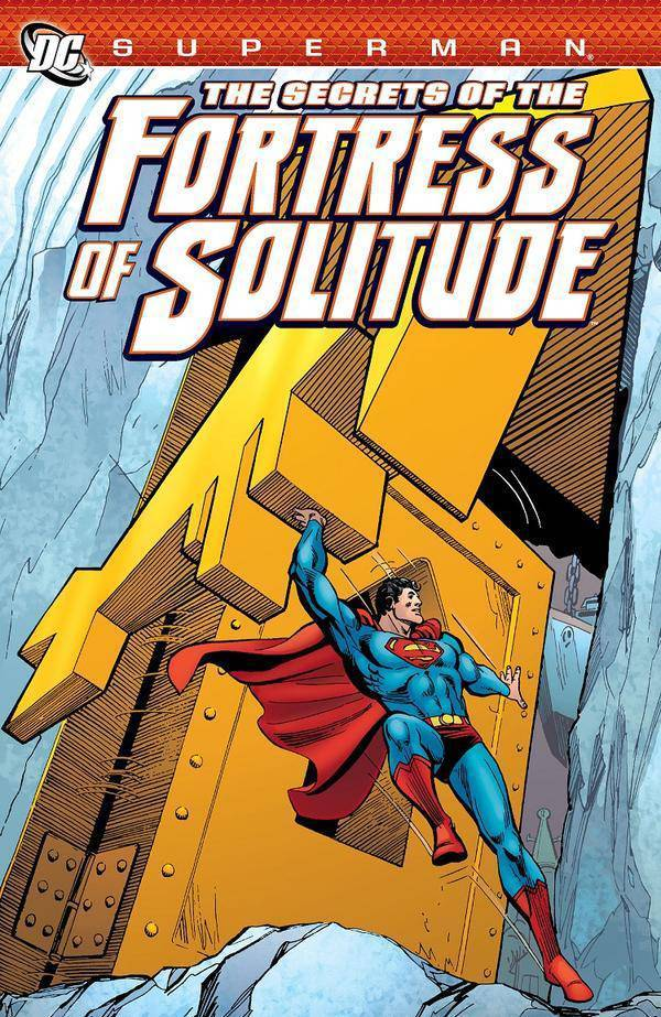 Superman: The Secrets of the Fortress of Solitude (SC)