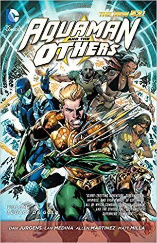 Aquaman and the Others, Vol. 1: Legacy of Gold (The New 52) (SC)