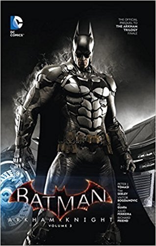 Batman: Arkham Knight, Vol. 3 (HC)