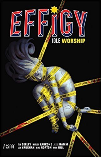 Effigy, Vol. 1: Idle Worship (SC)